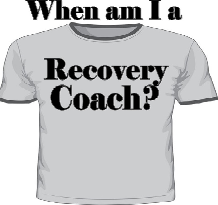 When Am I A Recovery Coach?