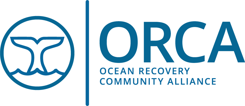 The Ocean Recovery Community Alliance (ORCA)